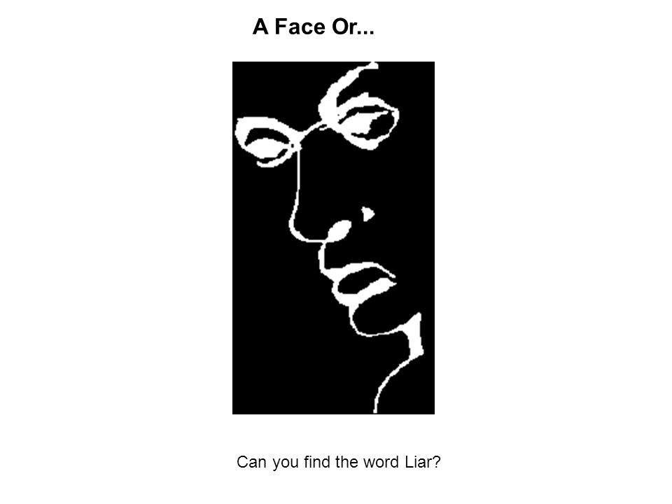 A Face Or... Can you find the word Liar?