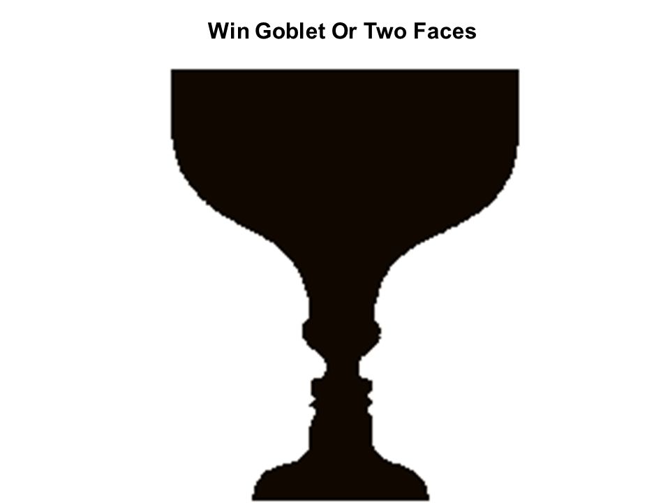 Win Goblet Or Two Faces