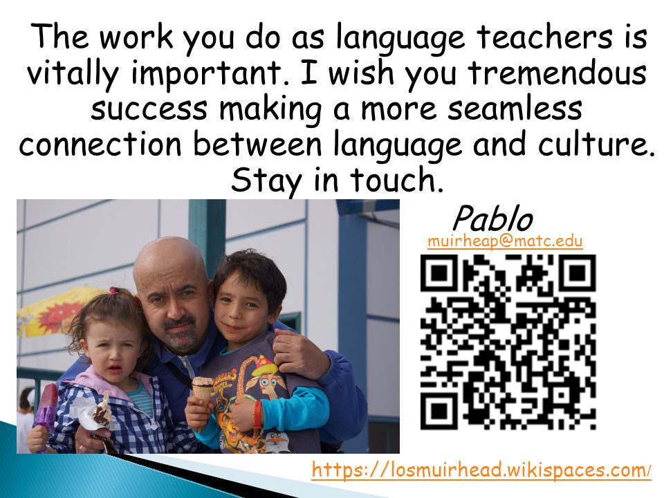 The work you do as language teachers is vitally important.