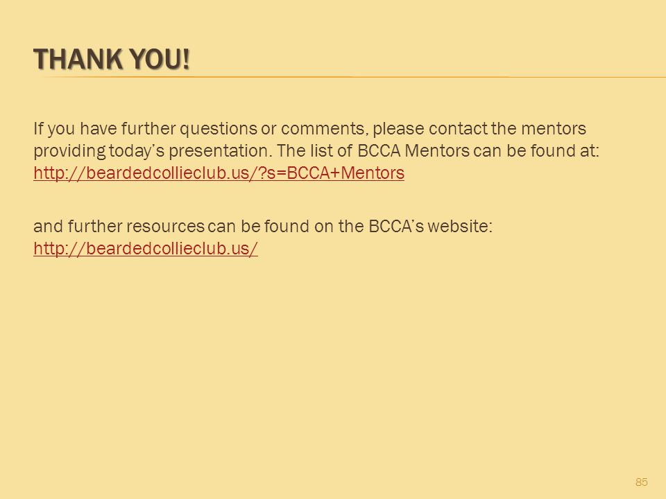 THANK YOU! If you have further questions or comments, please contact the mentors providing today's presentation. The list of BCCA Mentors can be found