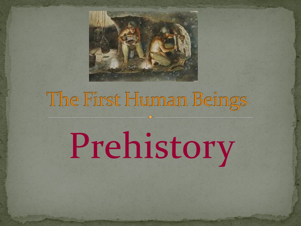 The first human beings 1.He stood up and walked on two feet.