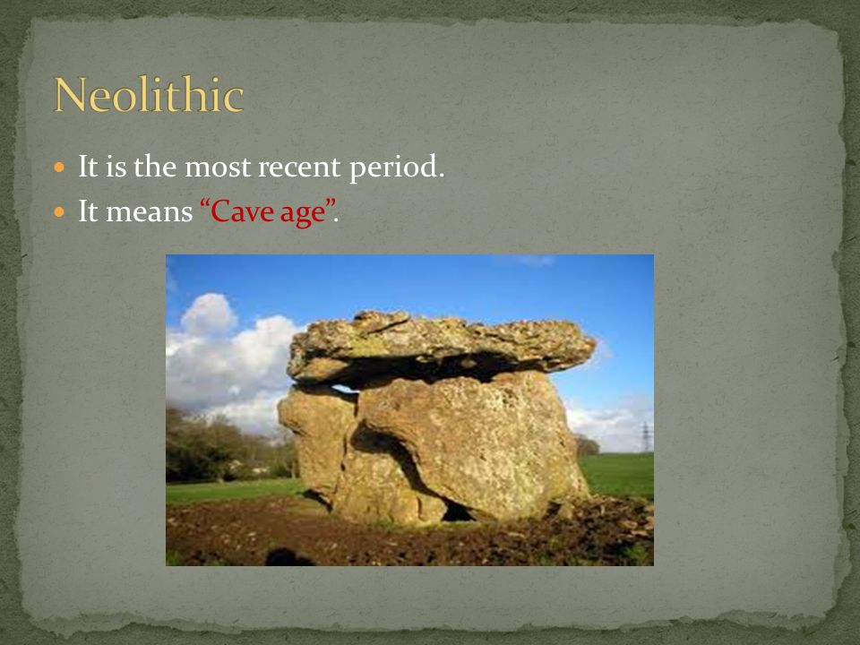 It is the most recent period. It means Cave age .