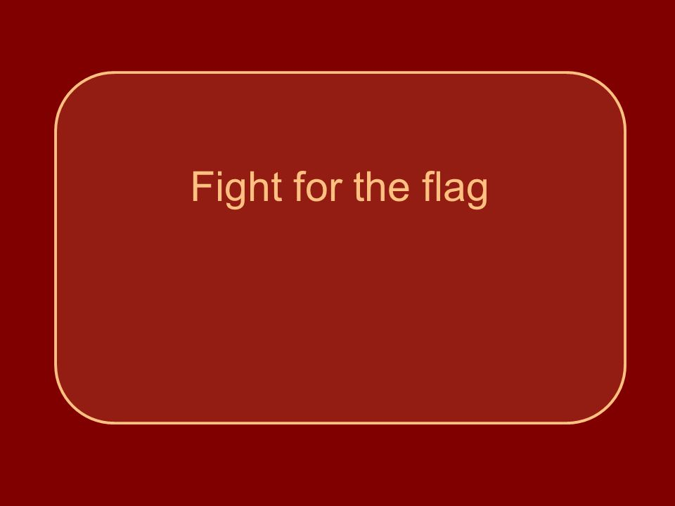 Fight for the flag
