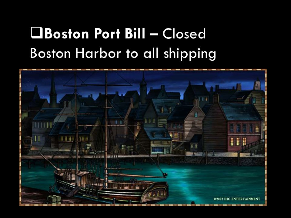 BB oston Port Bill – Closed Boston Harbor to all shipping