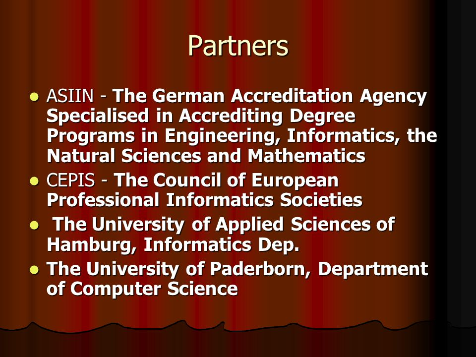 Partners ASIIN - The German Accreditation Agency Specialised in Accrediting Degree Programs in Engineering, Informatics, the Natural Sciences and Math