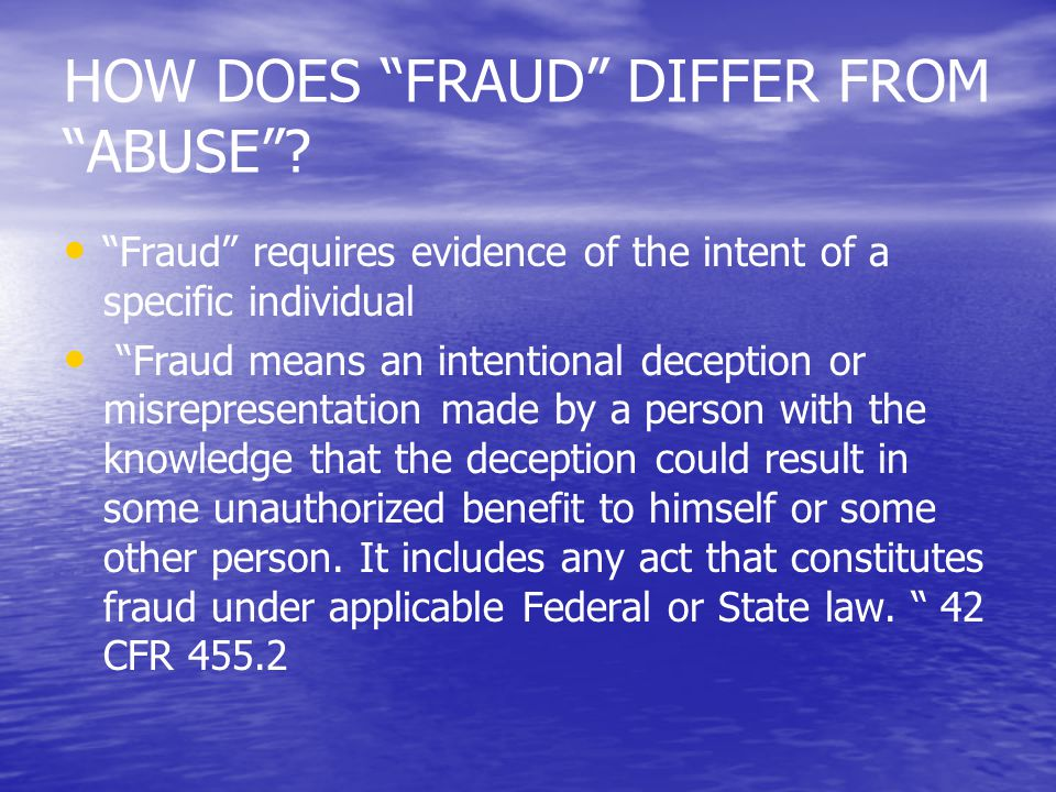 HOW DOES FRAUD DIFFER FROM ABUSE .