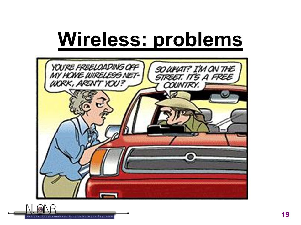 19 Wireless: problems
