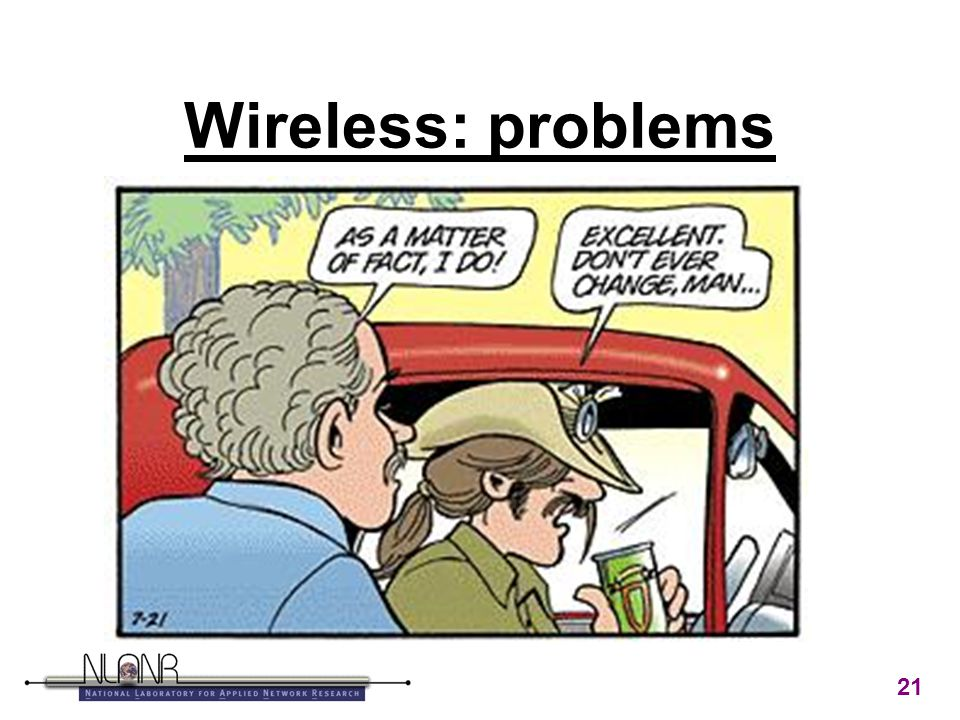 21 Wireless: problems