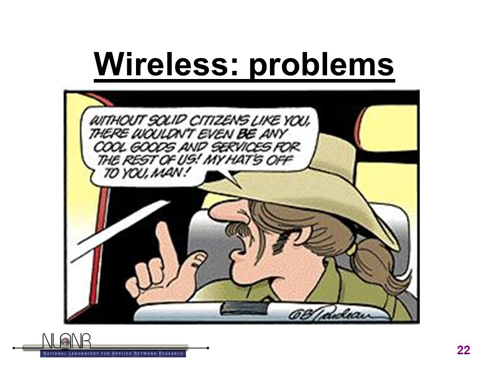 22 Wireless: problems