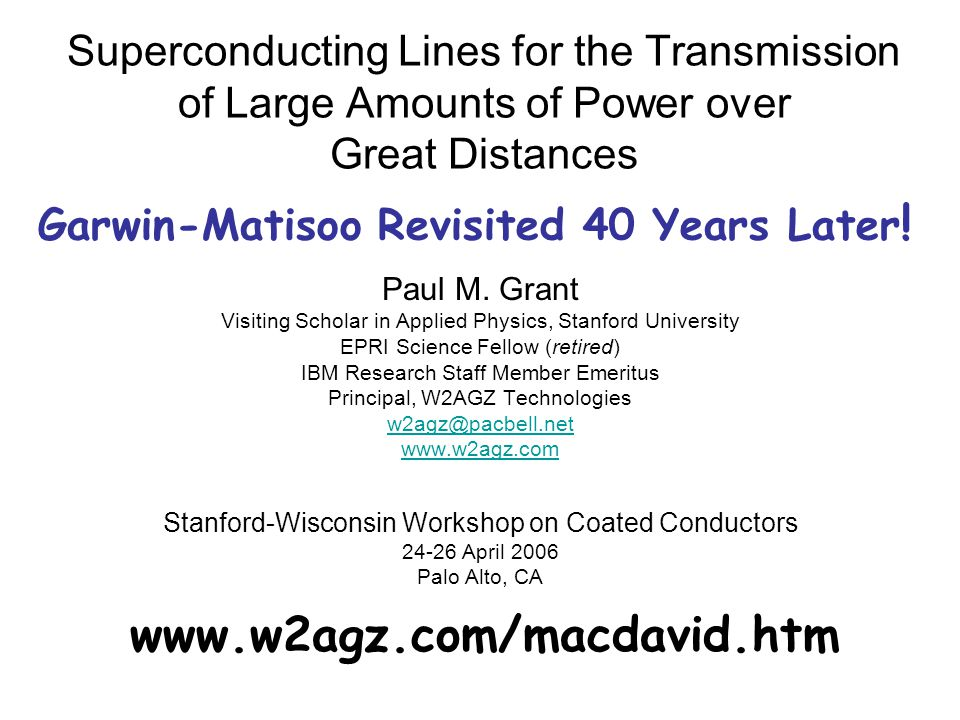Superconducting Lines for the Transmission of Large Amounts of Power over Great Distances Paul M.