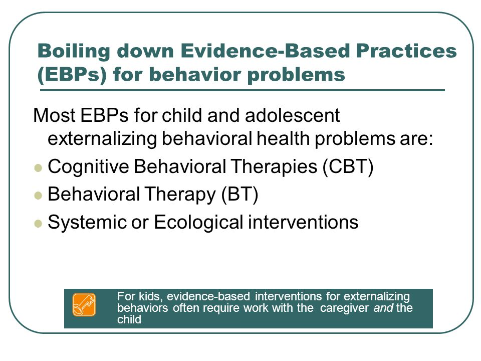 Helping the Noncompliant Child Robert McMahon & Rex Forehand (University of Washington; University of Vermont) Ages 3 – 8 Parent and child seen together About 10 sessions (75-90 minutes); 1 or 2x a week Taught positive attention for appropriate behaviors, ignoring for minor negative behaviors, and praise or time out for compliance/non compliance Giving attends (e.g., You're stacking the blue blocks on top of that big red one. ) Giving rewards (praise) Use of active ignoring Issuing clear instructions Implementing time outs Skills taught via modeling, role playing, and in vivo training Progress as each skill is mastered