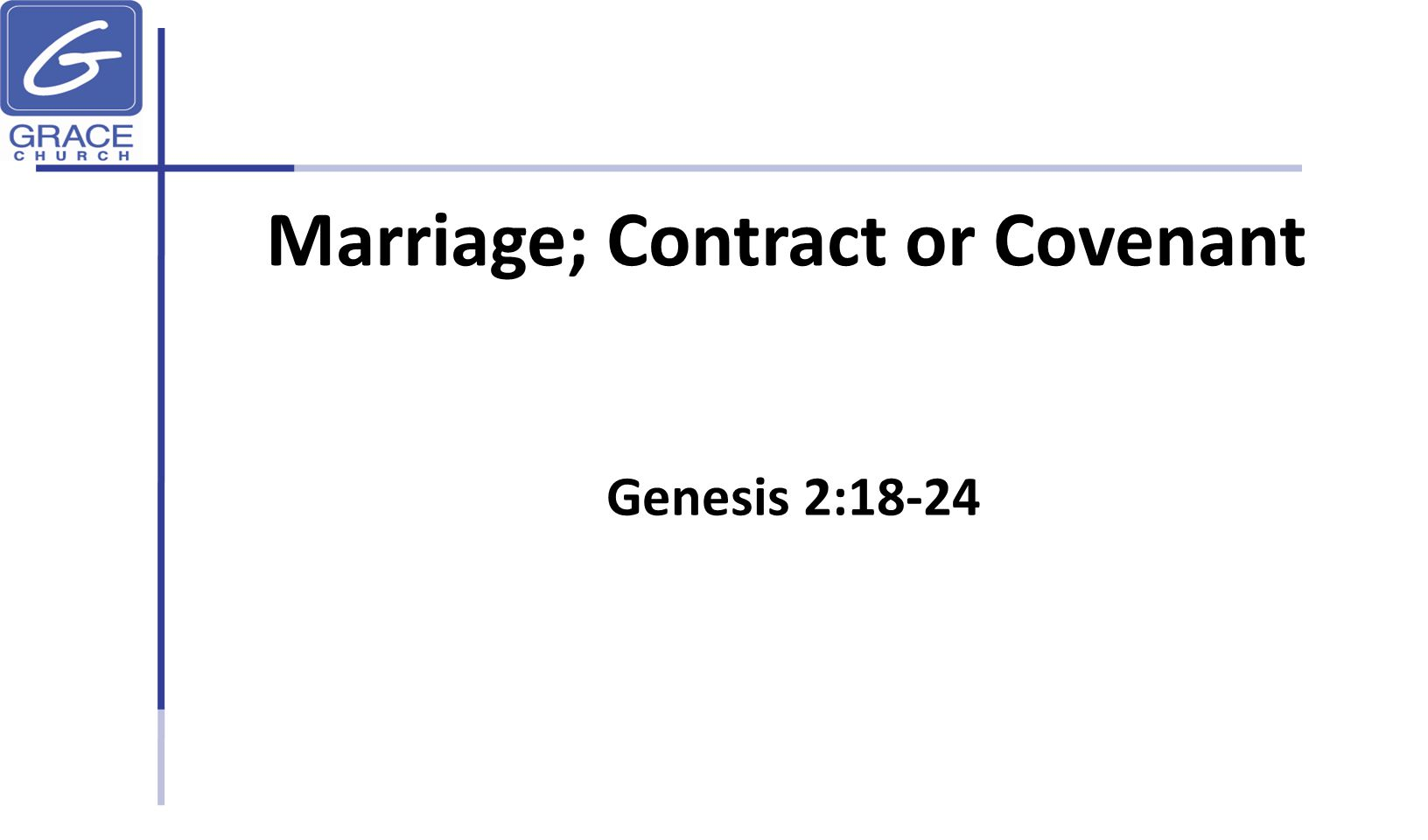PTR Marriage is a covenant between God and a man and a woman.