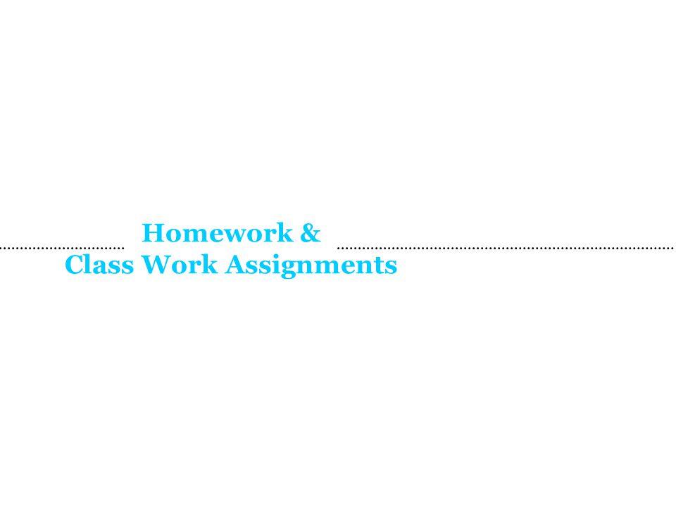 Homework & Class Work Assignments