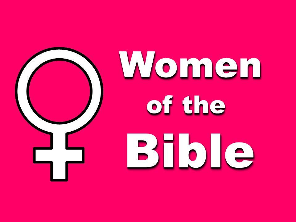 WomenWomen of the BibleBible