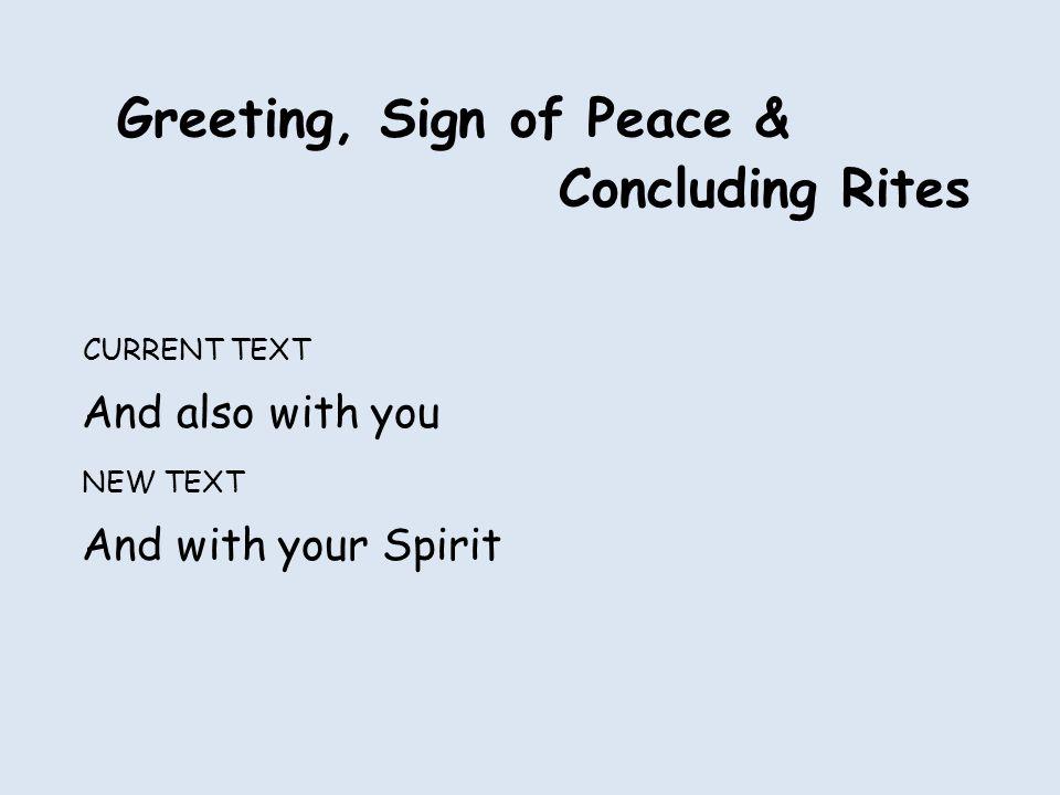 AND WITH YOUR SPIRIT And with your Spirit Scripture 2 Timothy 4:22 Galatians 6:18 Philippians 4:23 Philemon 25 Catechism of the Catholic Church #739, #797