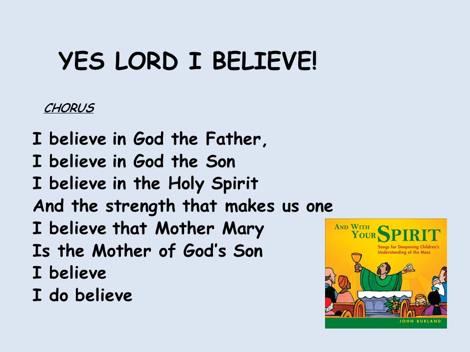 YES LORD I BELIEVE.