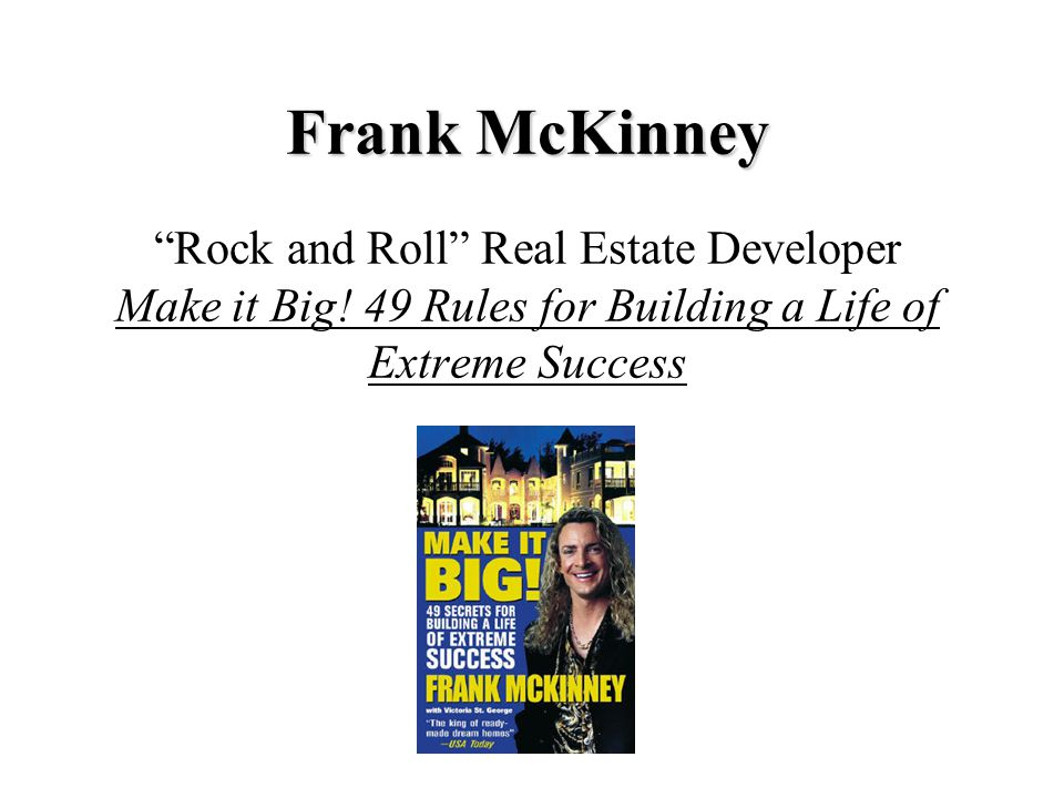 Frank McKinney Frank McKinney Rock and Roll Real Estate Developer Make it Big.