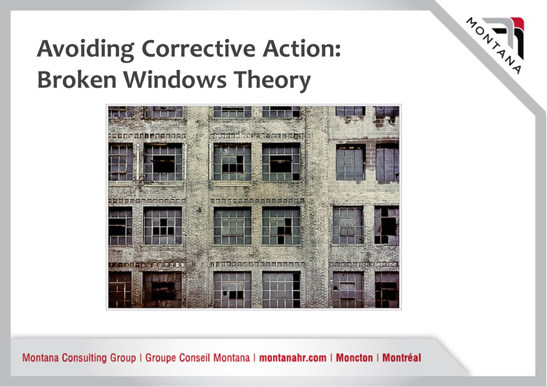 Avoiding Corrective Action: Broken Windows Theory