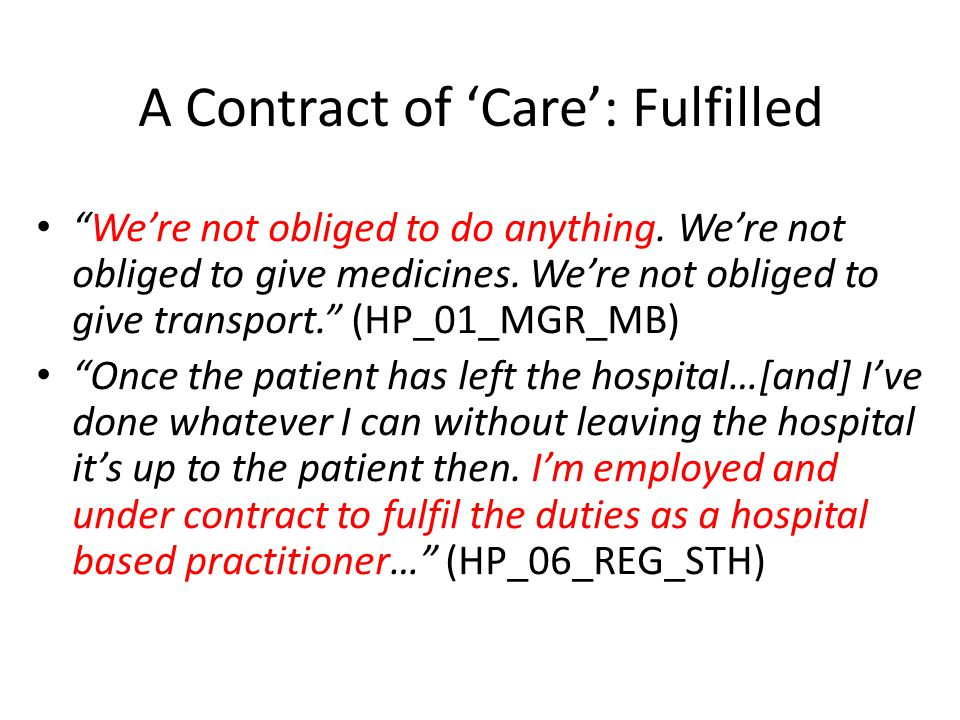 A Contract of 'Care': Fulfilled We're not obliged to do anything.