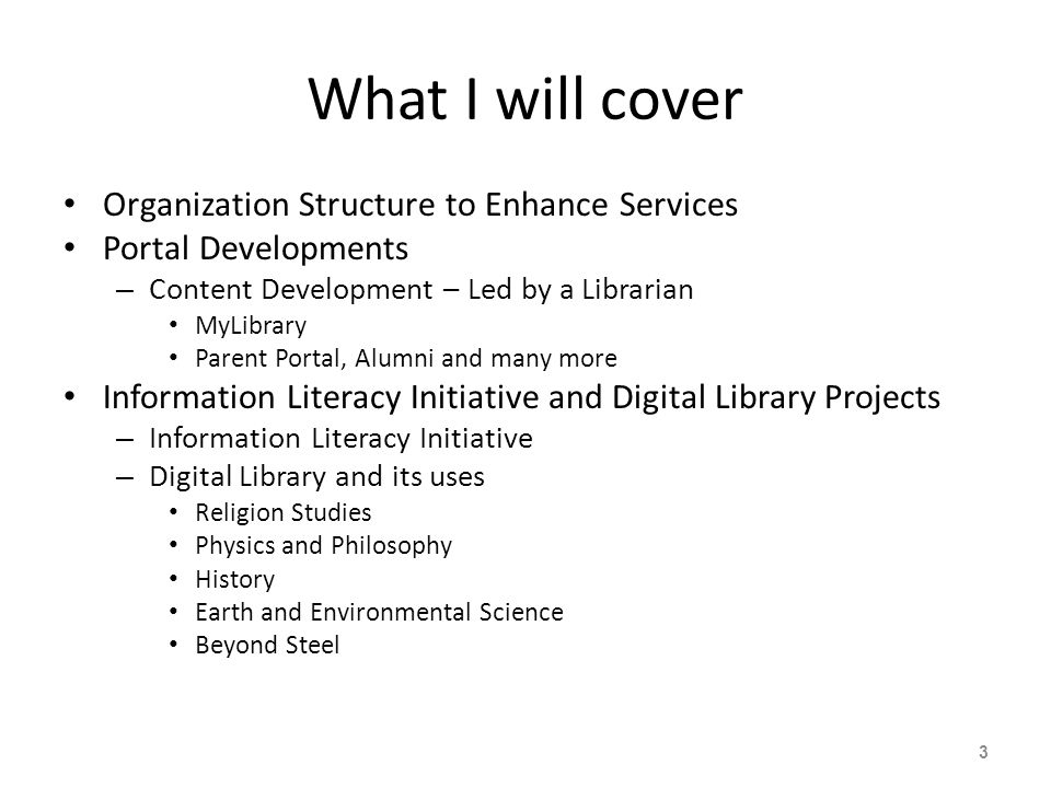What I will cover Organization Structure to Enhance Services Portal Developments – Content Development – Led by a Librarian MyLibrary Parent Portal, A