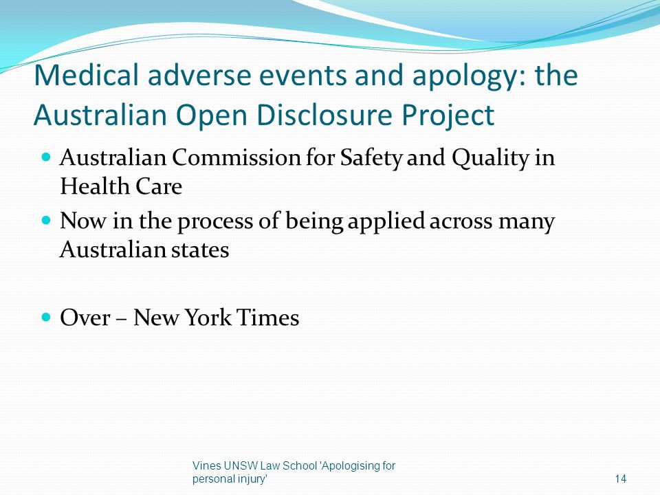 Medical adverse events and apology: the Australian Open Disclosure Project Australian Commission for Safety and Quality in Health Care Now in the proc