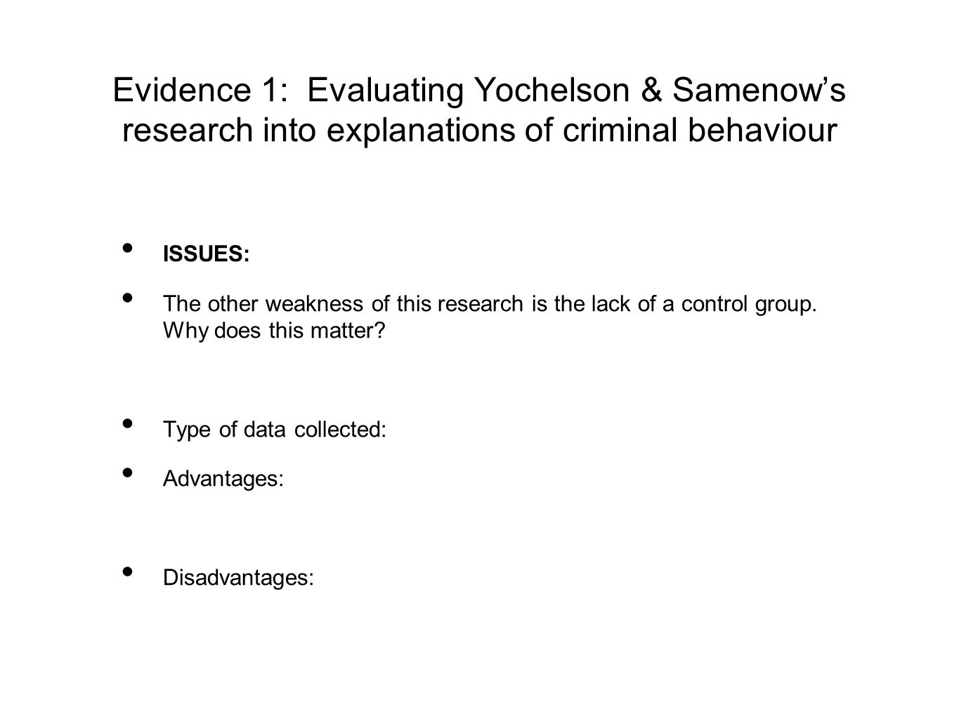 Evidence 2: Evaluating Kohlberg's research into explanations of criminal behaviour What are the strengths of Kohlberg's research.