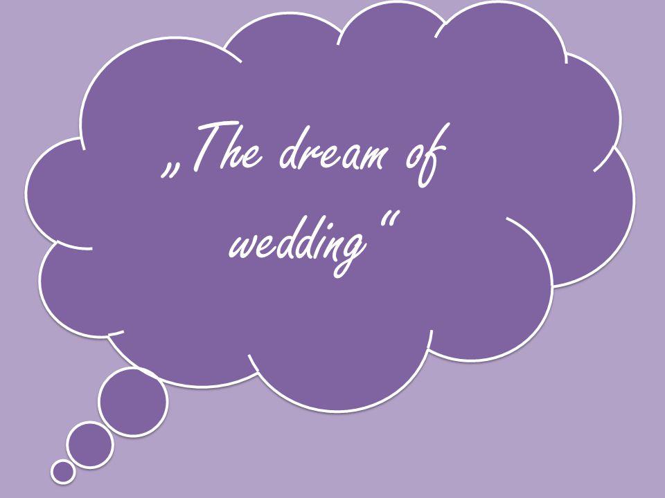 """The dream of wedding"
