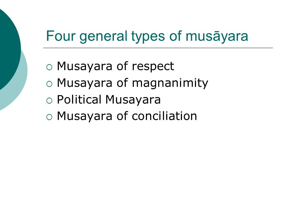 Four general types of musāyara  Musayara of respect  Musayara of magnanimity  Political Musayara  Musayara of conciliation