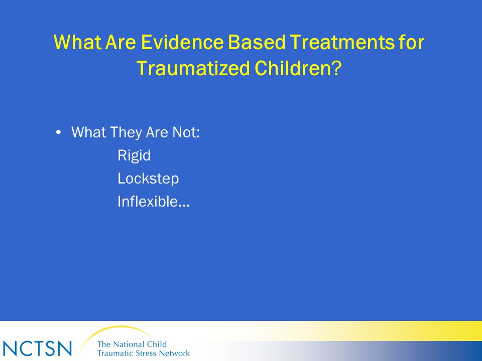 What Are Evidence Based Treatments for Traumatized Children.