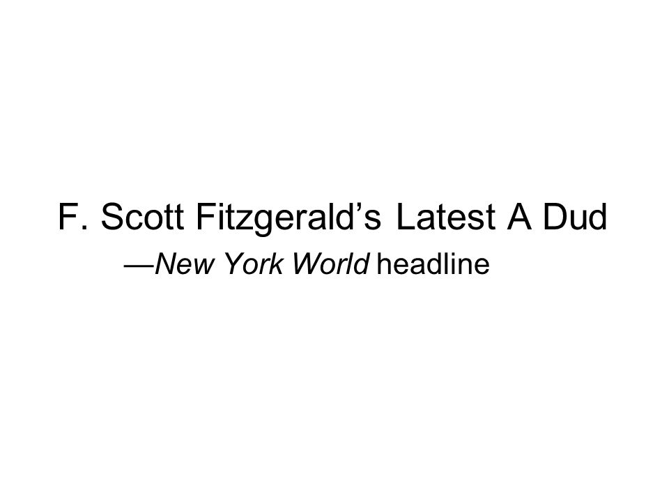 F. Scott Fitzgerald's Latest A Dud —New York World headline