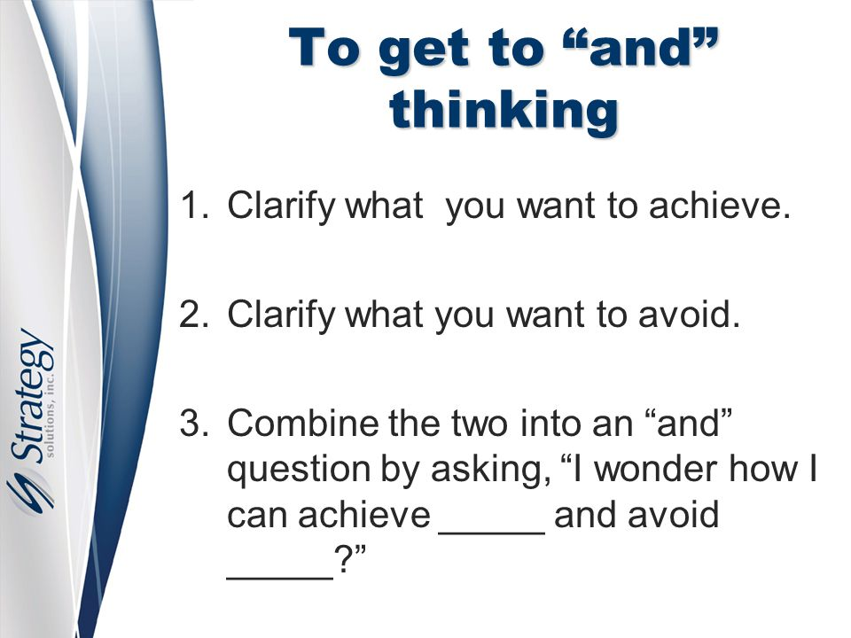 To get to and thinking 1.Clarify what you want to achieve.