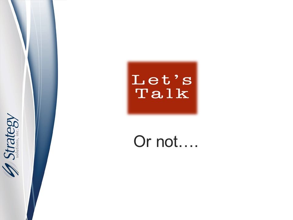 More than listening Ask (ask others for their views/to share their path) Mirror (is their tone of voice or body posture sending a different message than the verbal one) Paraphrase (restate what you think you heard the other person say) Prime (guess at what you think is holding them back and add words to the conversation)