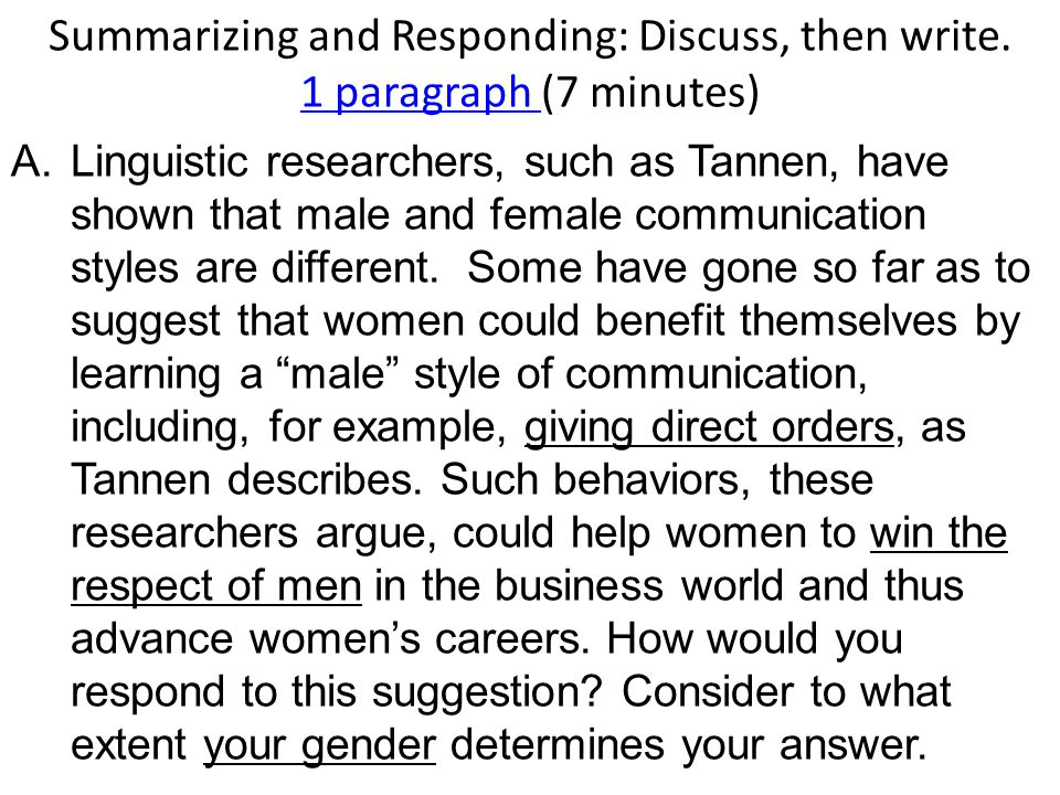 Summarizing and Responding: Discuss, then write. 1 paragraph (7 minutes) A.Linguistic researchers, such as Tannen, have shown that male and female com