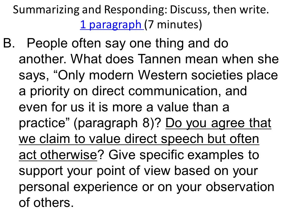 """B. People often say one thing and do another. What does Tannen mean when she says, """"Only modern Western societies place a priority on direct communica"""