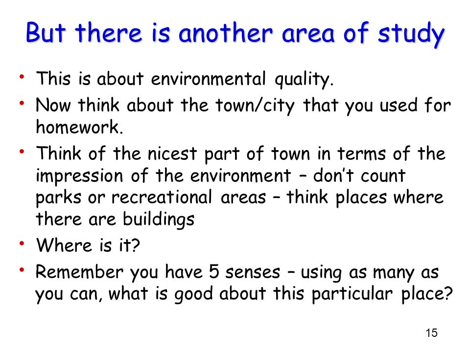 15 But there is another area of study This is about environmental quality.