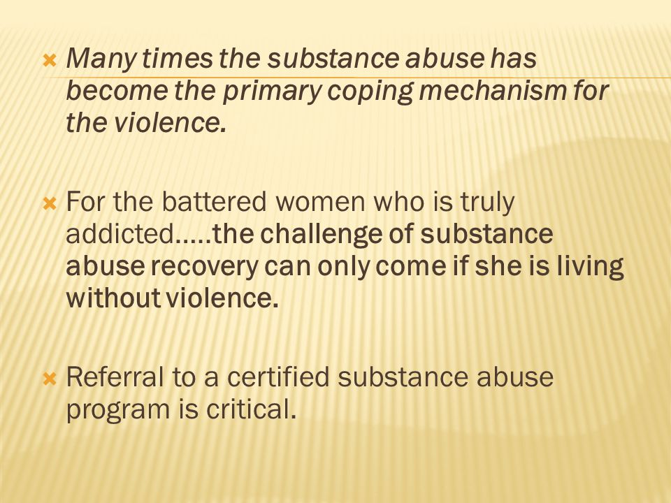 substance abuse treatment has a much less likelihood of succeeding until the core issue is resolved.