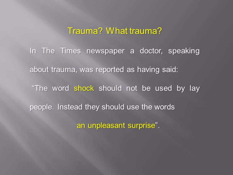 Trauma Support – General Aims.1. INTEGRATION - to encourage the process.