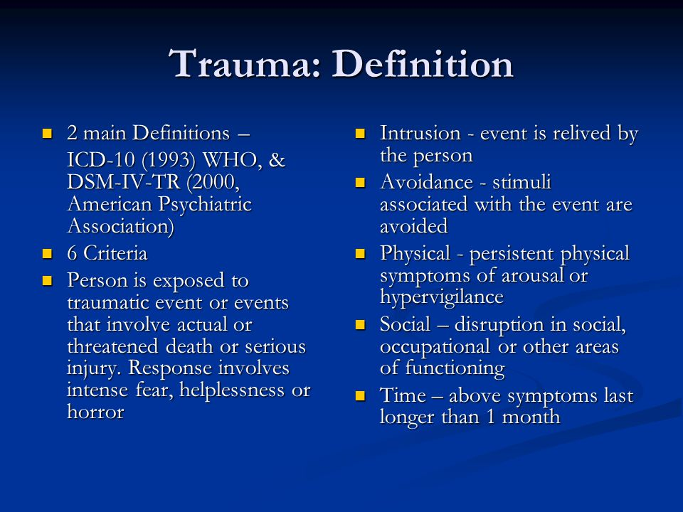 Trauma There is an interval…..of suspended animation, a kind of psychological shock or paralysis.