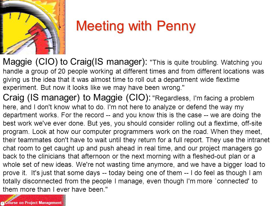Course on Project Management Meeting with Penny Maggie (CIO) to Craig(IS manager):