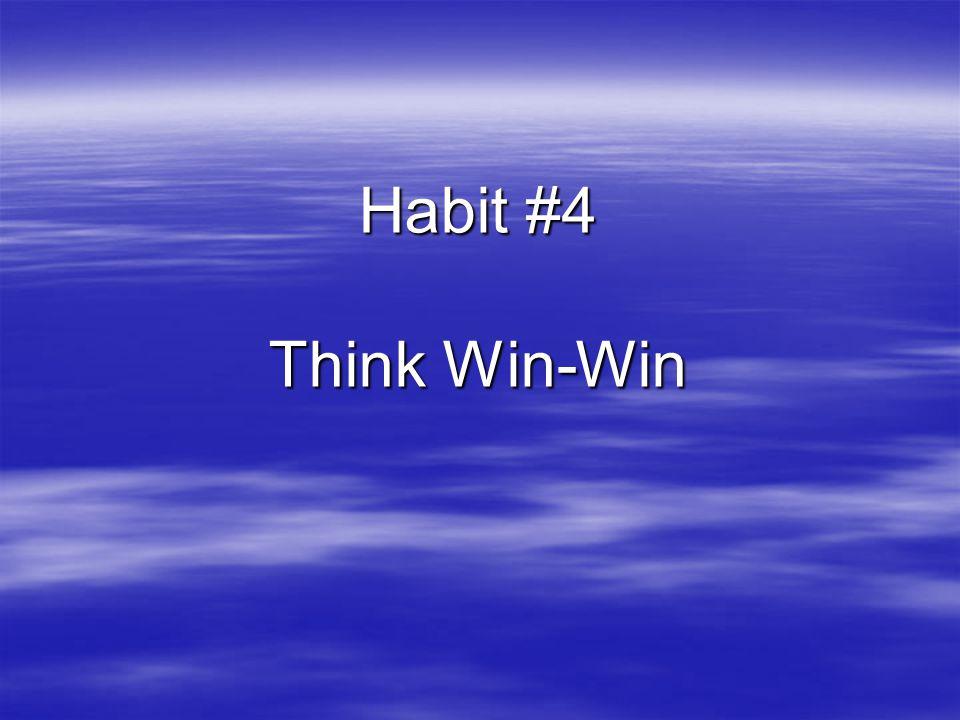 Habit #4 Think Win-Win
