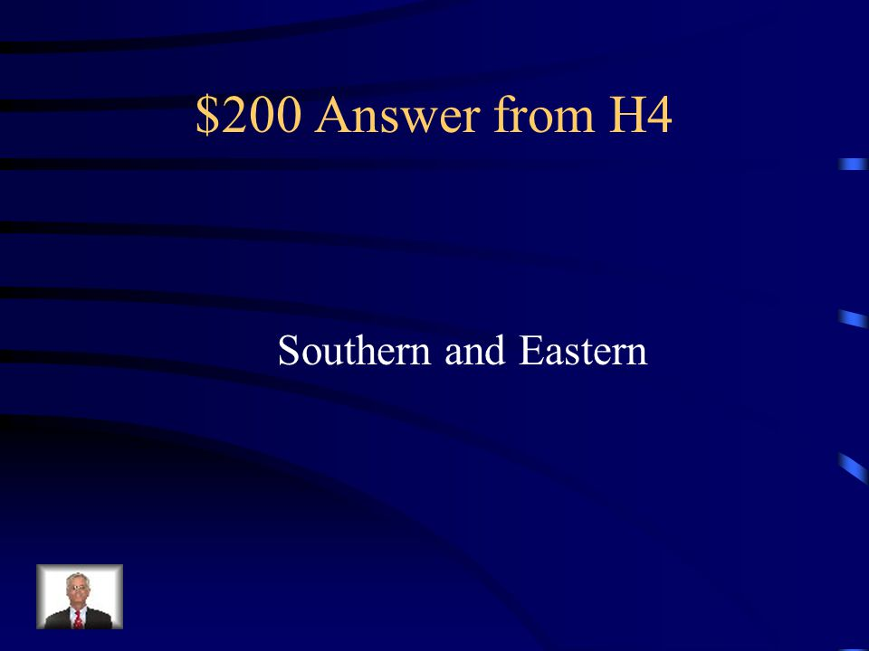 $200 Answer from H4 Southern and Eastern