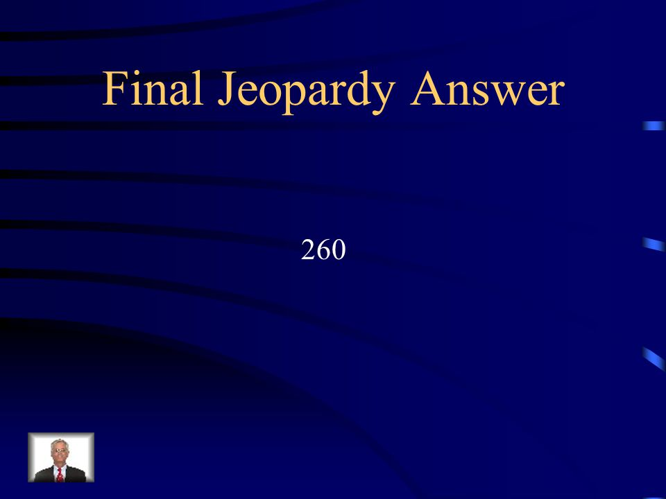 Final Jeopardy Add the total number of states in the USA, The total number of continents, and the number Of Santa's reindeer and then multiply it by the number Of Oceans.