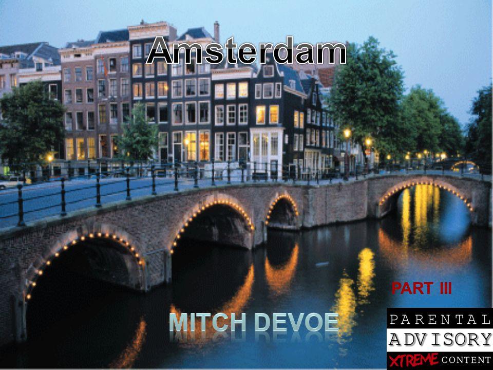 Amster dam PART III