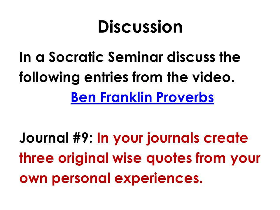 Discussion In a Socratic Seminar discuss the following entries from the video.
