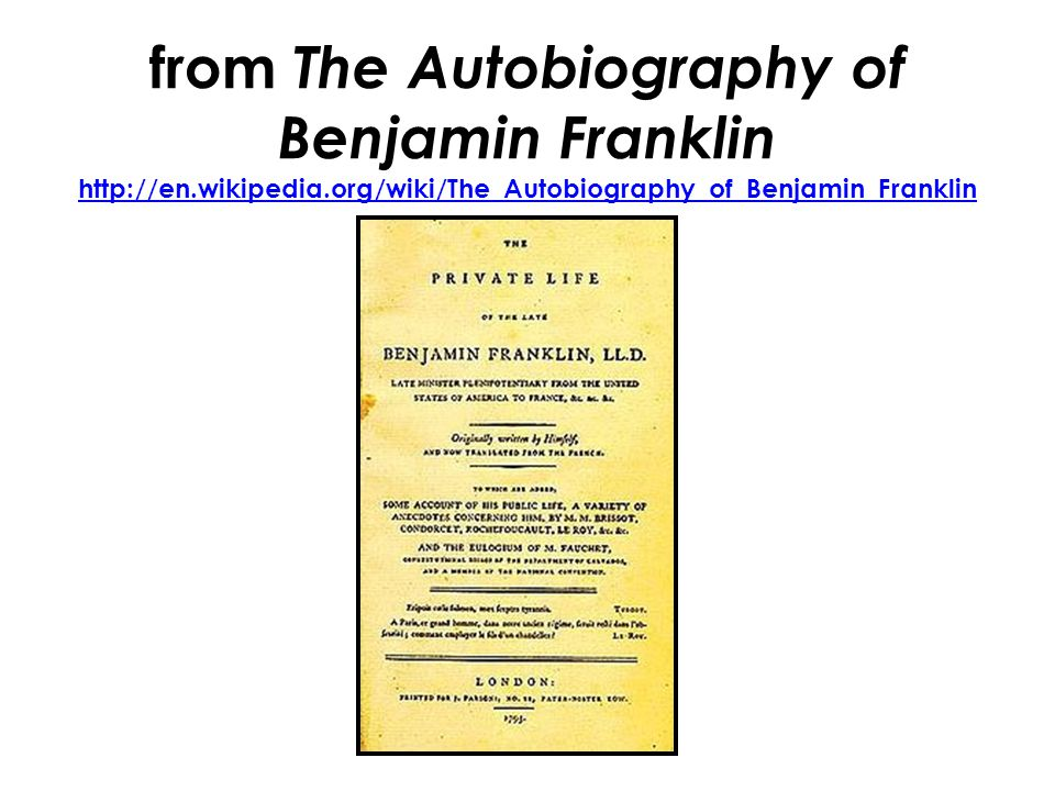 from The Autobiography of Benjamin Franklin Why did Franklin find it difficult to live a perfectly moral life.