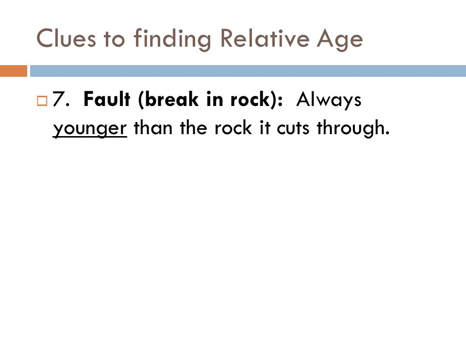 Clues to finding Relative Age  7.