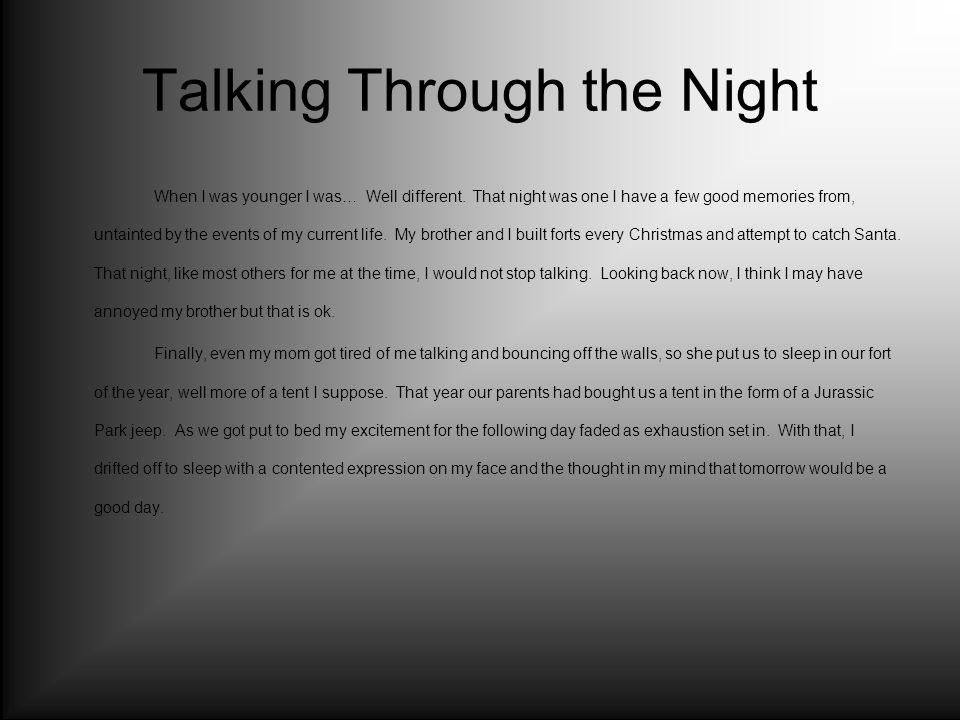 Talking Through the Night When I was younger I was… Well different.
