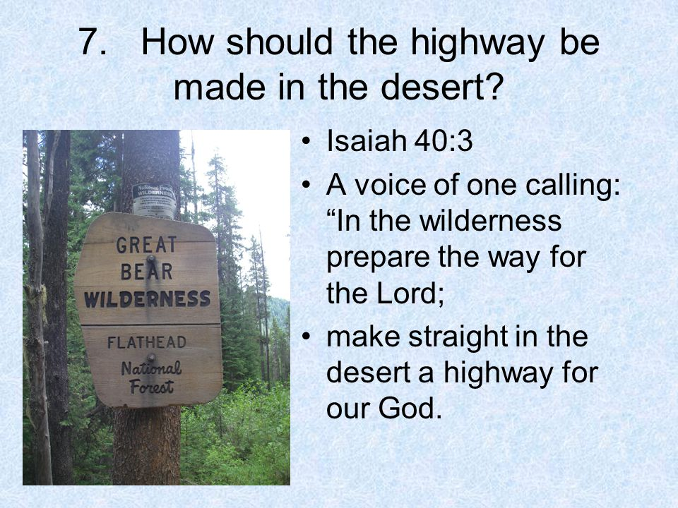 7.How should the highway be made in the desert.