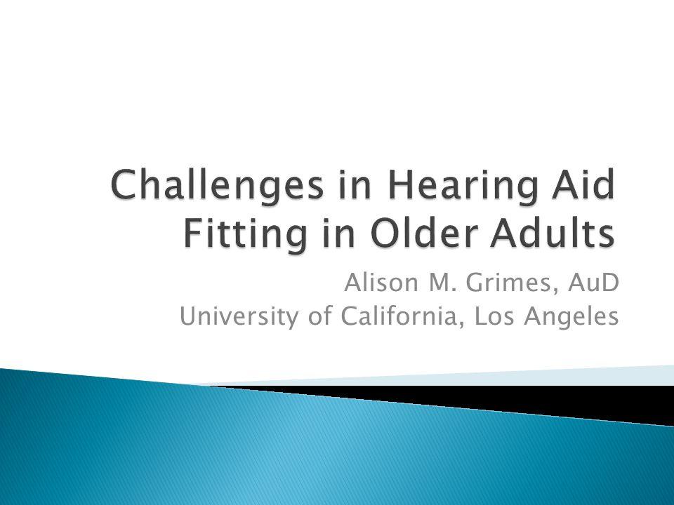 Alison M. Grimes, AuD University of California, Los Angeles