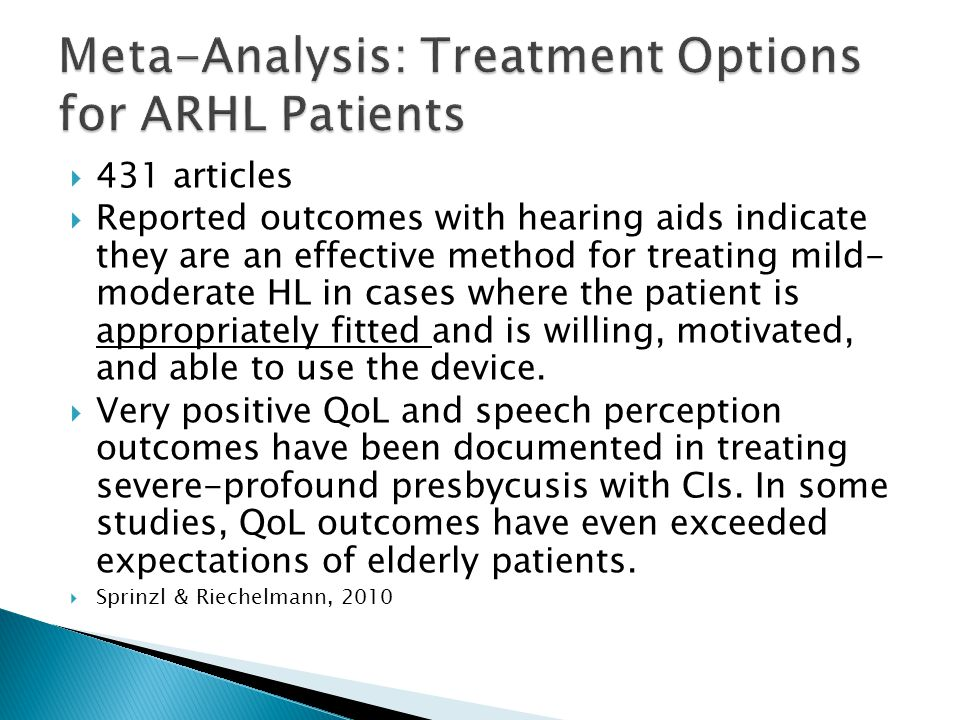  431 articles  Reported outcomes with hearing aids indicate they are an effective method for treating mild- moderate HL in cases where the patient i